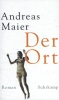 Maier, Andreas,Der Ort