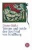 Kühn, Dieter,Der Tristan des Gottfried von Straßbourg