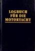 Neil Mertes  Harald    Hollander,Logbuch für die Motoryacht