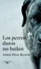 Pérez-Reverte, Arturo,Los perros duros no bailan
