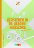 Lisette van Engelen, Frederique van der Graaf,Assisteren gezondheidszorg BB/KB/GL Leerjaar 3&4 Leerwerkboek