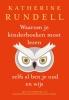 <b>Katherine  Rundell</b>,Waarom je kinderboeken moet lezen, zelfs al ben je oud en wijs