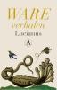 Lucianus,Ware verhalen