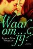 <b>Susan May  Warren</b>,Waarom jij?