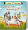 Kerstin  Schoene,Alle dieren worden groot!