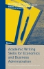 Bas  Karreman, Gelijn  Werner, Henk van der Molen, Eveline  Osseweijer, Margriet  Ackermann, Henk  Schmidt, Estella van der Wal,Academic Writing Skills for Economics and Business Administration