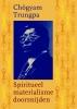 Chögyam Trungpa,Spiritueel materialisme doorsnijden