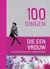 ,100 dingen die elke vrouw eens in haar leven moet hebben gedaan