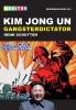 Henk  Schutten ,Kim Jong-un, Gangsterdictator