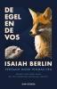 <b>Isaiah Berlin</b>,De egel en de vos