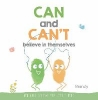 ,Can and Can`t Believe in Themselves