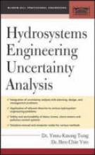 Tung, Yeou-Koung Hydrosystems Engineering Uncertainty Analysis
