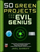 Shariff, Jamil 50 Green Projects for the Evil Genius