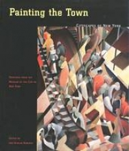Ramirez, Jan Seidler Painting the Town - Cityscapes of New York, Paintings from the Museum of the City of New York