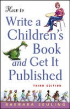 Seuling, Barbara How to Write a Children`s Book and Get It Published