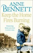 Anne Bennett Keep the Home Fires Burning