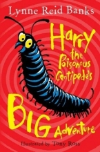 Banks, Lynne Reid Harry the Poisonous Centipede`s Big Adventure