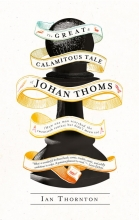 Thornton, Ian The Great & Calamitous Tale of Johan Thoms