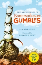 S.A. Wakefield The Adventures of Bottersnikes and Gumbles