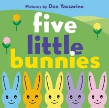 Yaccarino, Dan Five Little Bunnies