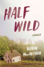 MacArthur, Robin Half Wild