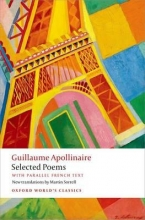 Guillaume Apollinaire,   Martin (Emeritus Professor of French and Translation Studies, Emeritus Professor of French and Translation Studies, University of Exeter) Sorrell Selected Poems