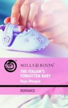 Morgan, Raye Italian`s Forgotten Baby