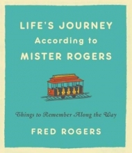 Fred Rogers Life`s Journeys According to Mister Rogers (Revised)