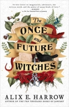 Alix E. Harrow , The Once and Future Witches