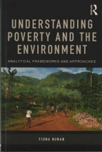 Nunan, Fiona Understanding Poverty and the Environment