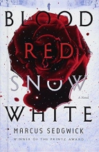 Sedgwick, Marcus Blood Red Snow White