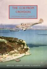 Freeman Wills Crofts The 12.30 from Croydon