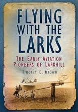Timothy C. Brown Flying With the Larks