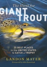 Mayer, Landon The Hunt for Giant Trout