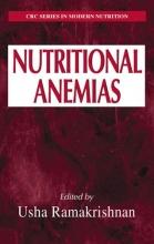 Usha (Emory University, Atlanta, Georgia, USA) Ramakrishnan Nutritional Anemias