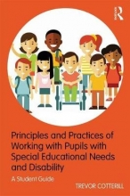 Trevor Cotterill Principles and Practices of Working with Pupils with Special Educational Needs and Disability