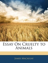 Macaulay, James Essay On Cruelty to Animals