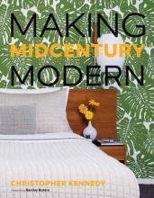 Kennedy, Christopher Making Midcentury Modern