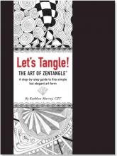 Murray, Kathleen Let`s Tangle! the Art of Zentangle