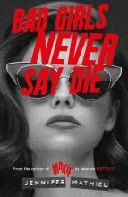 Jennifer Mathieu, Bad Girls Never Say Die