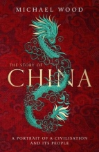 Michael Wood , The Story of China
