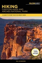 Bill Schneider Hiking Canyonlands and Arches National Parks
