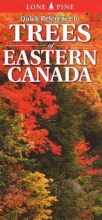 Nicholle Carriere,   Ted Nordhagen,   Gary Ross Quick Reference to Trees of Eastern Canada