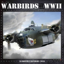 Warbirds of WWII 2016 Calendar