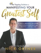 Nick Ortner The Tapping Solution for Manifesting Your Greatest Self