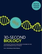 Nick Battey,   Mark Fellowes 30-Second Biology