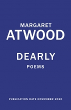 Margaret Atwood , Dearly: Poems