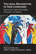Maartje De Meulder,   Joseph J. Murray,   Rachel L. McKee The Legal Recognition of Sign Languages