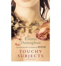 Emma  Donoghue Touchy Subjects