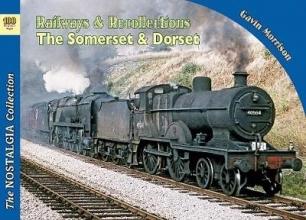 Gavin Morrison Railways & Recollections The Somerset and Dorset Railway 1961-66